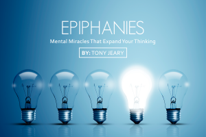 Epiphanies: Mental Miracles That Expand Your Thinking