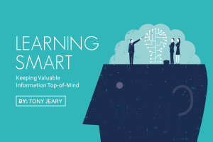 Learning Smart: Keeping Valuable Information Top-of-Mind