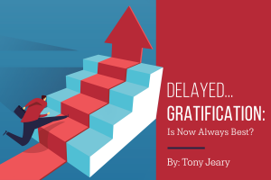 Delayed Gratification: Is Now Always Best?
