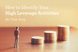 How to Identify Your High Leverage Activities