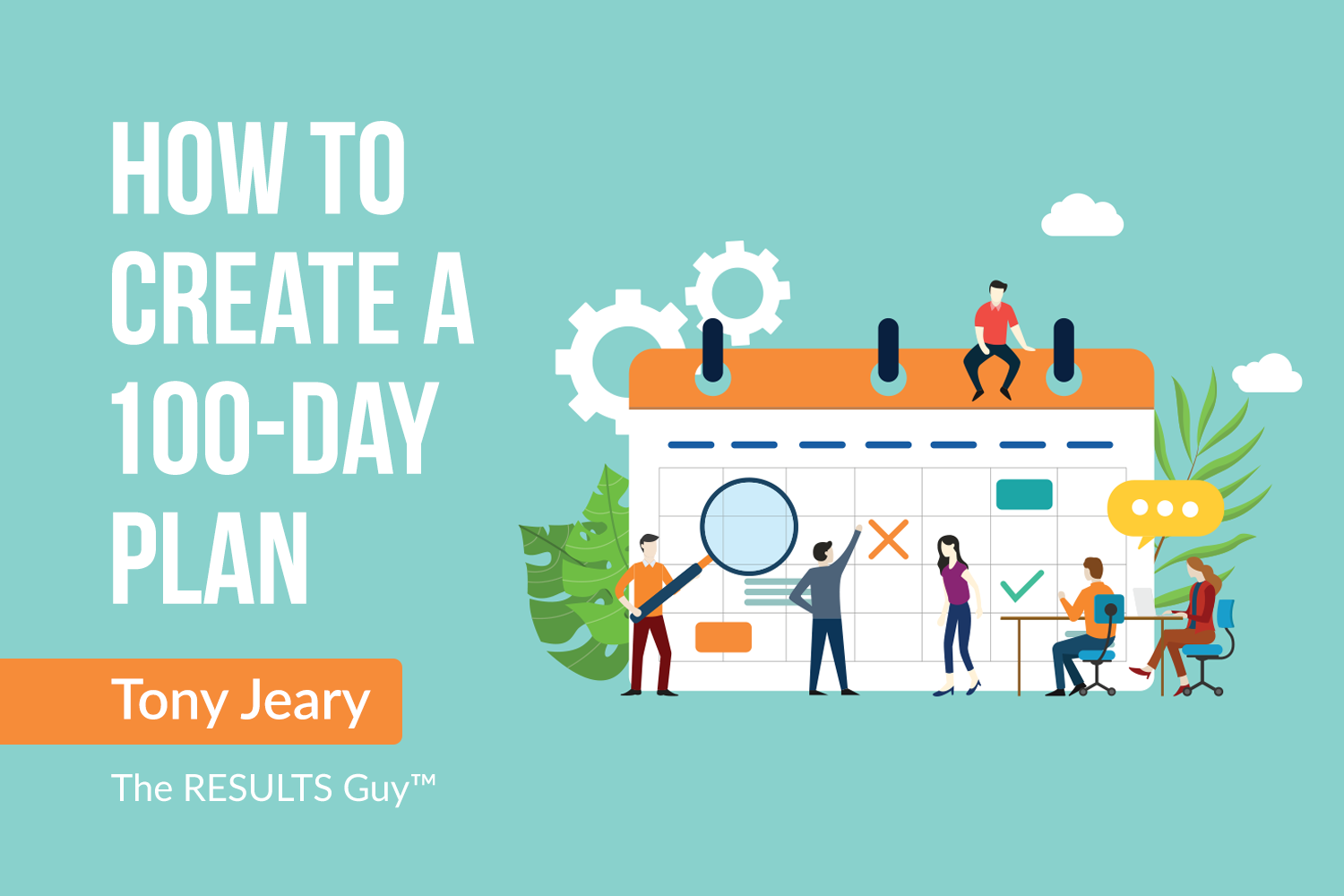 How to Create a 100-Day Plan